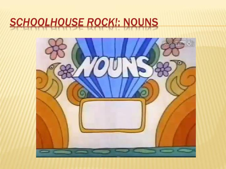 Schoolhouse rock nouns