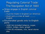 regulating colonial trade the navigation act of 1660