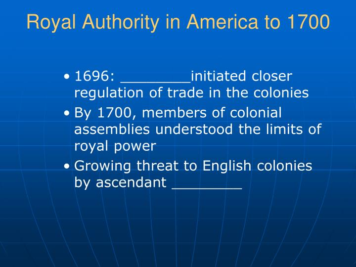 Royal Authority in America to 1700