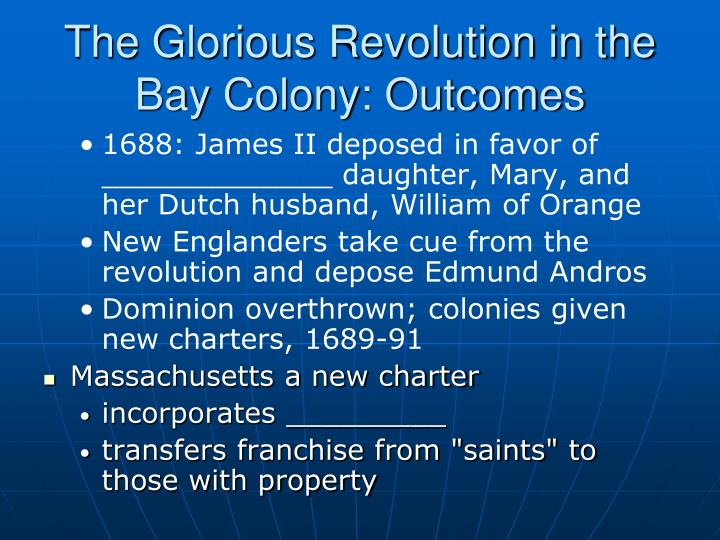The Glorious Revolution in the Bay Colony: Outcomes