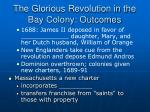 the glorious revolution in the bay colony outcomes