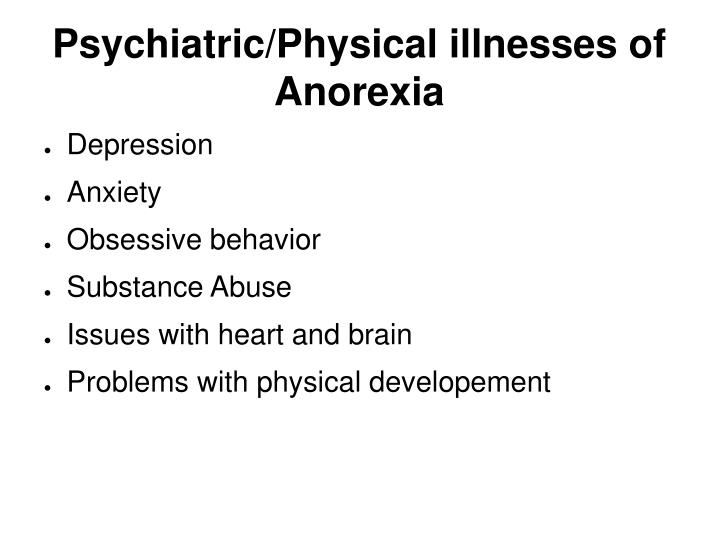 Psychiatric/Physical illnesses of Anorexia