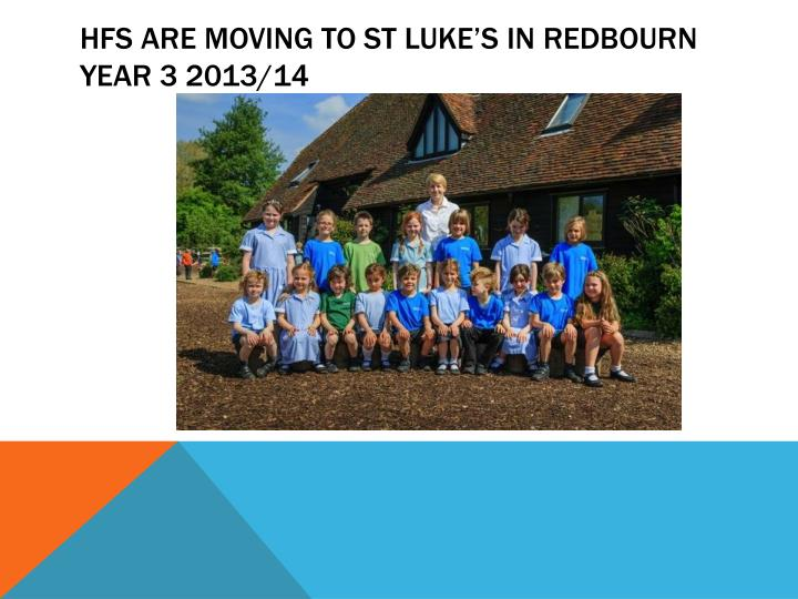 HFS are moving to St Luke's In Redbourn