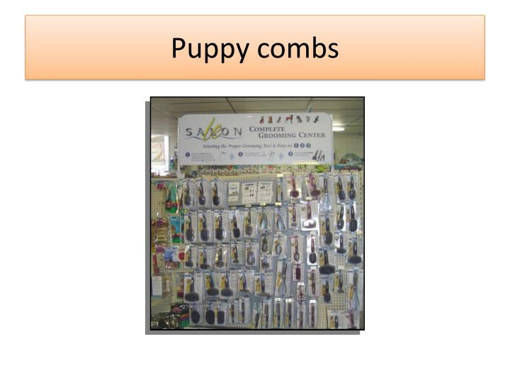 Puppy combs