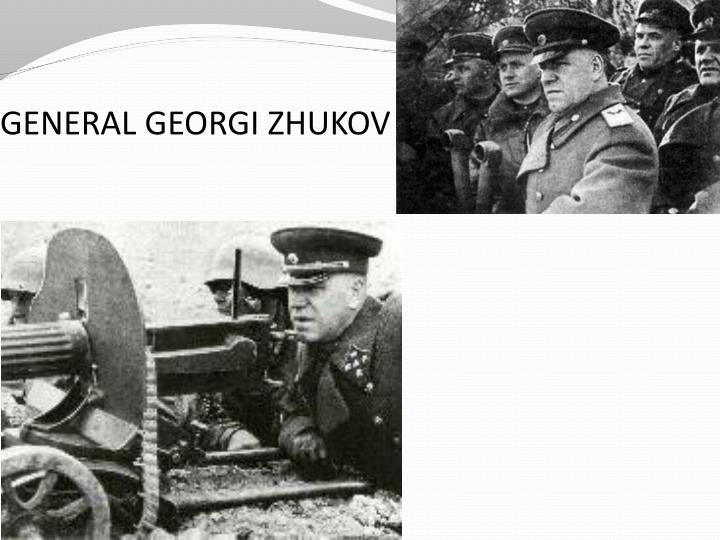 GENERAL GEORGI ZHUKOV