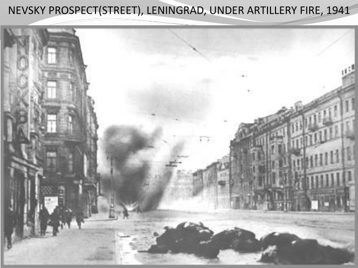 NEVSKY PROSPECT(STREET), LENINGRAD, UNDER ARTILLERY FIRE, 1941