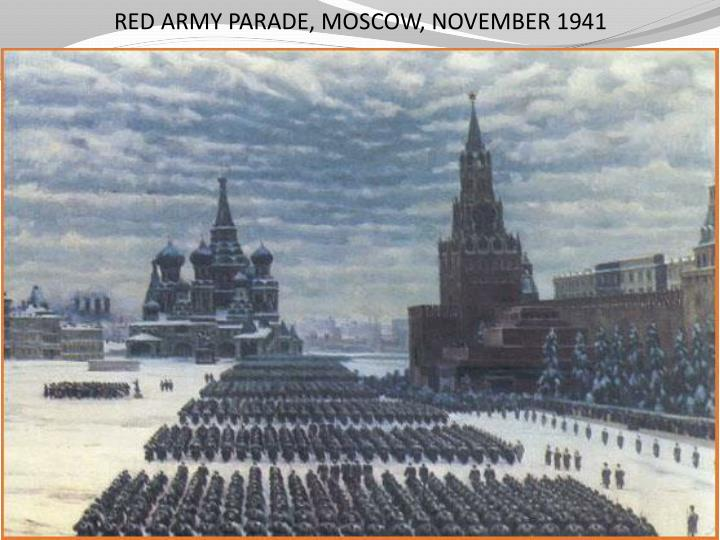 RED ARMY PARADE, MOSCOW, NOVEMBER 1941