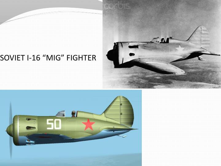 """SOVIET I-16 """"MIG"""" FIGHTER"""