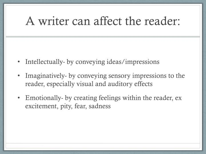 A writer can affect the reader