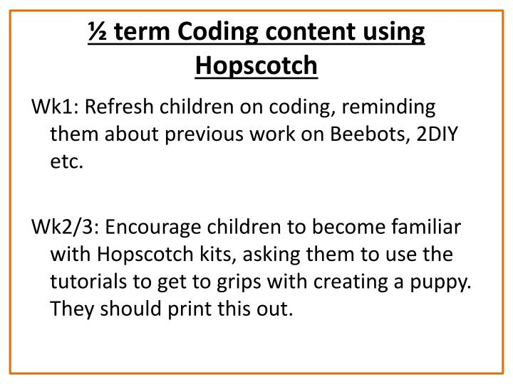 ½ term Coding content using Hopscotch