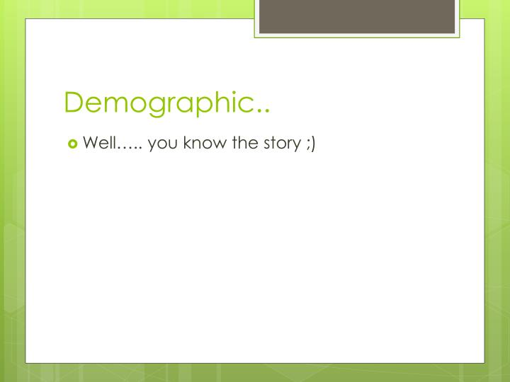 Demographic..