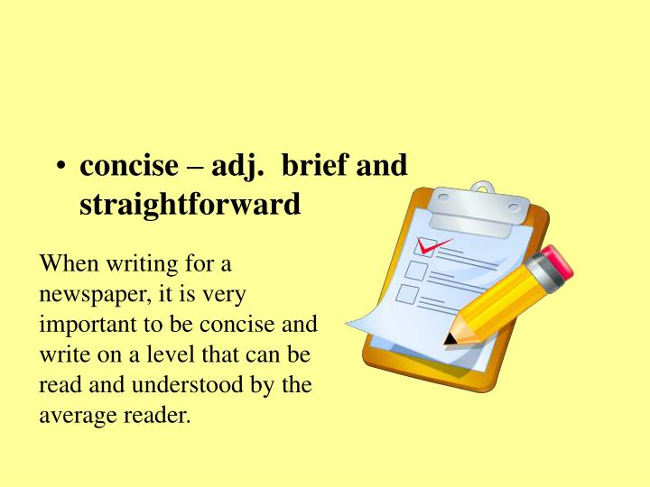 concise – adj.  brief and straightforward