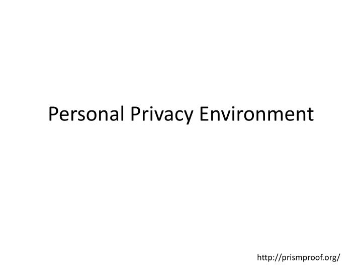Personal Privacy Environment