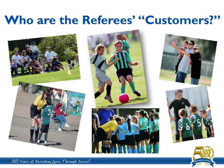 """Who are the Referees' """"Customers?"""""""