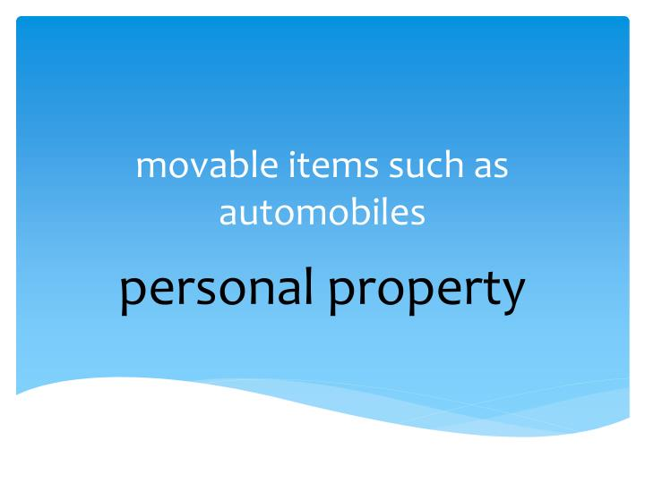 movable items such as automobiles