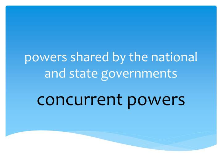powers shared by the national and state