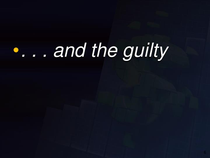 . . . and the guilty