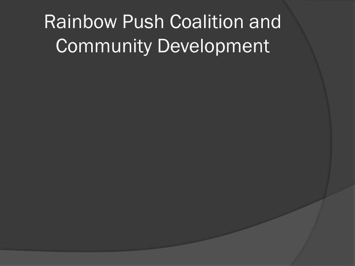 Rainbow Push Coalition and Community Development