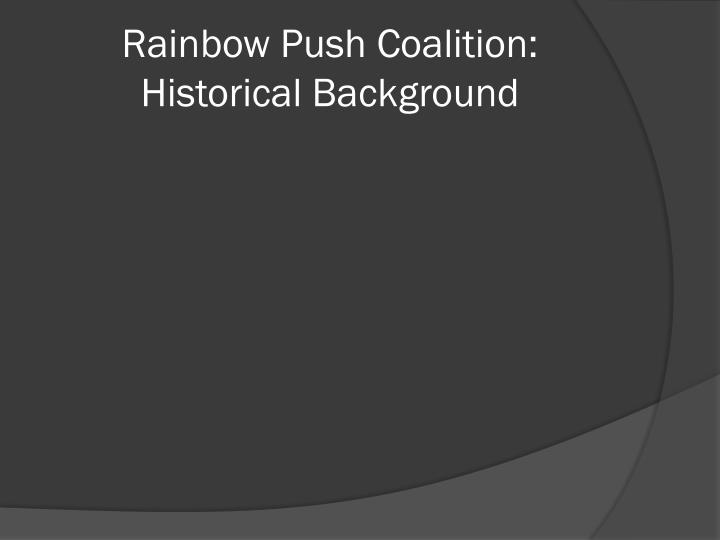 Rainbow Push Coalition: Historical Background