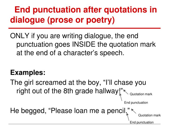 End punctuation after quotations in dialogue (prose or poetry)