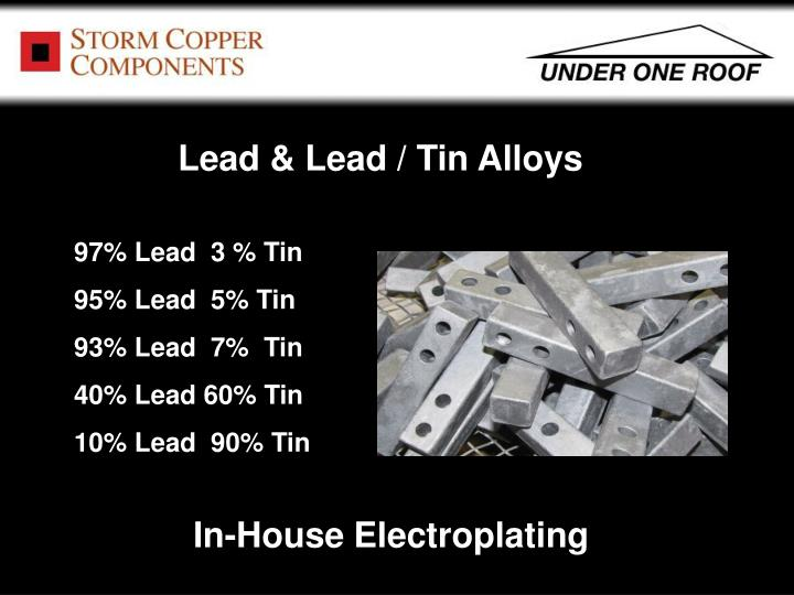Lead & Lead / Tin Alloys