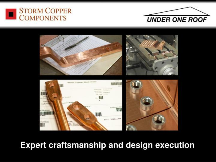 Expert craftsmanship and design execution