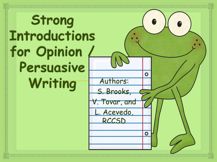 introductions for opinion essays Writing a reaction or response essay: in my opinion, because a good quote is in addition, for example, moreover, however, consequently, finally, in conclusion your introduction should include a concise, one sentence, focused thesis.