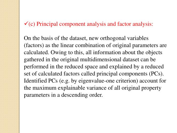 (c) Principal component analysis and factor