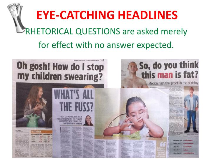 EYE-CATCHING HEADLINES