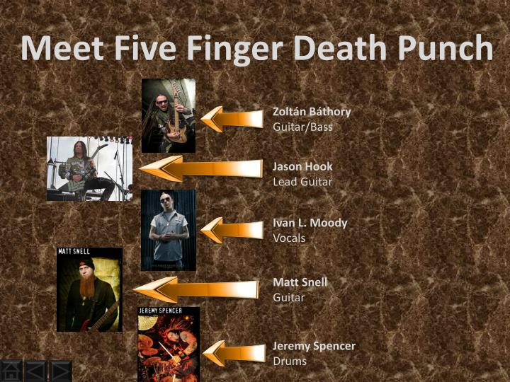 Meet Five Finger Death Punch