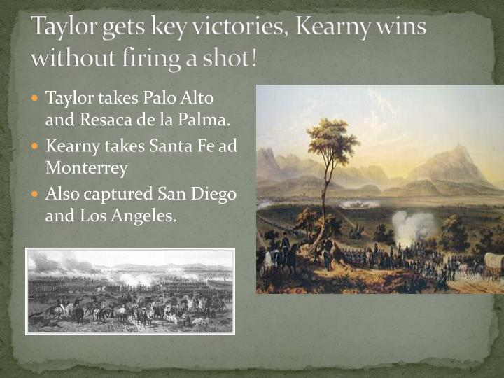 Taylor gets key victories, Kearny wins without firing a shot!