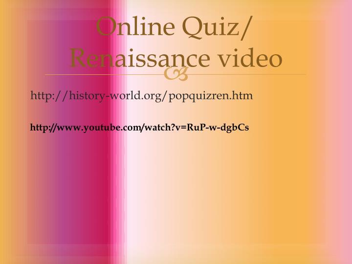 Online Quiz/ Renaissance video