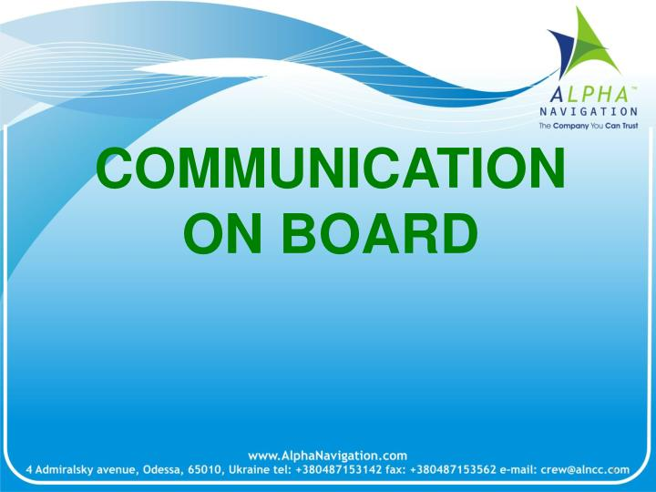 COMMUNICATION ON BOARD