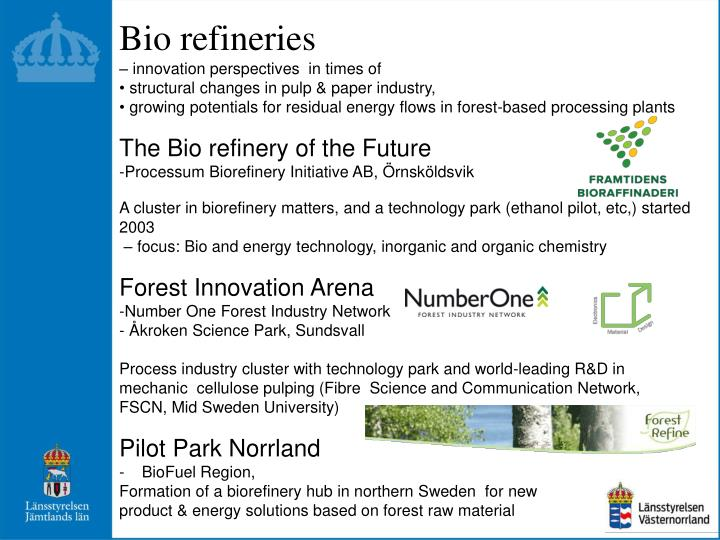 Bio refineries