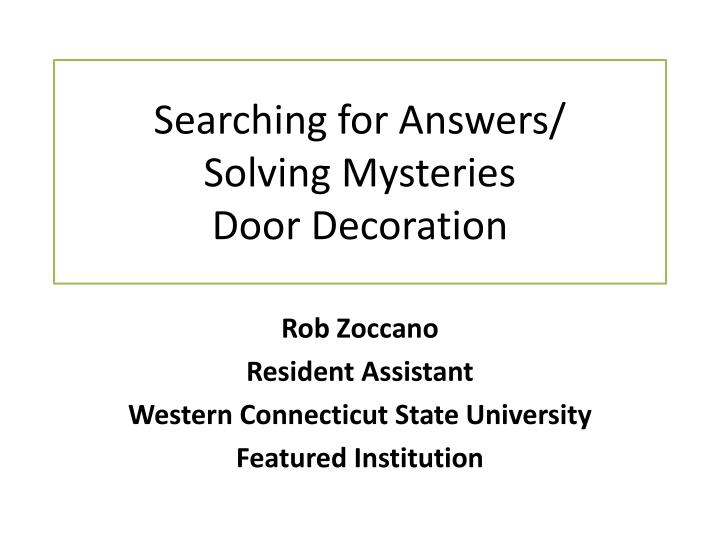 Searching for answers solving mysteries door decoration