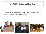 3 tell 1 interesting fact