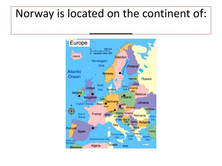 Norway is located on the continent of