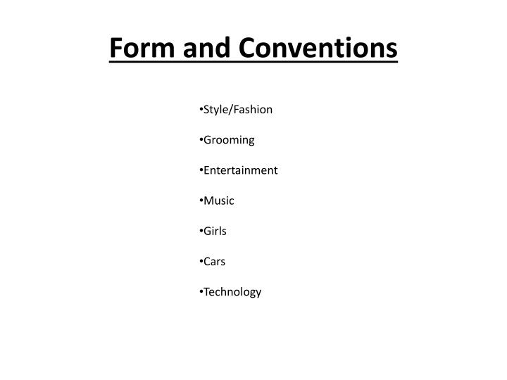 Form and Conventions