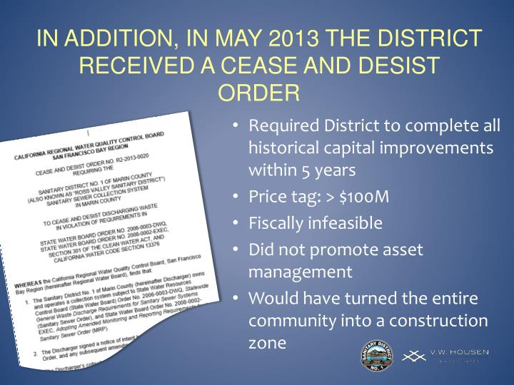 In addition, in May 2013 The district received a Cease and Desist Order