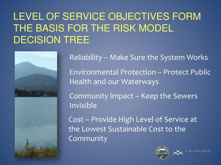 Level of Service Objectives form the basis for the risk model decision tree