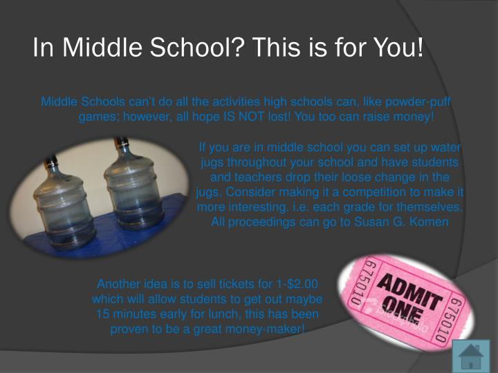 In Middle School? This is for You!