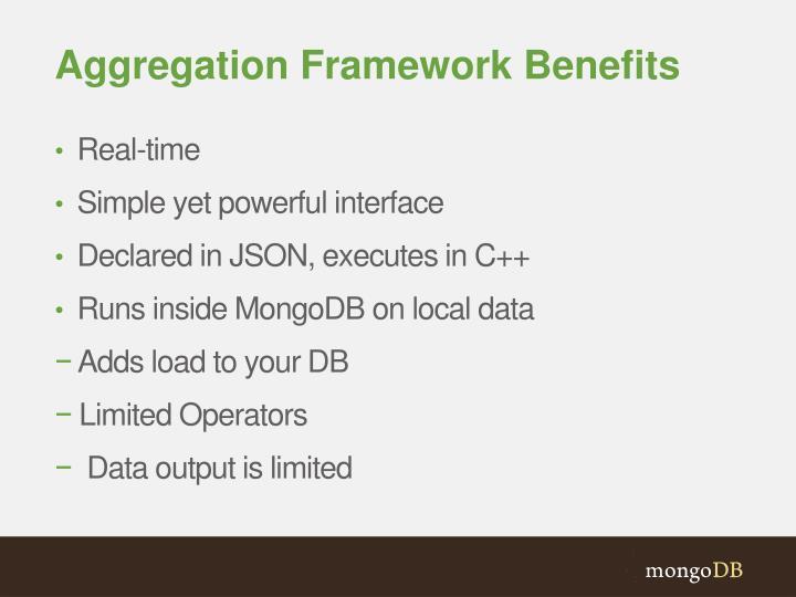 Aggregation Framework Benefits