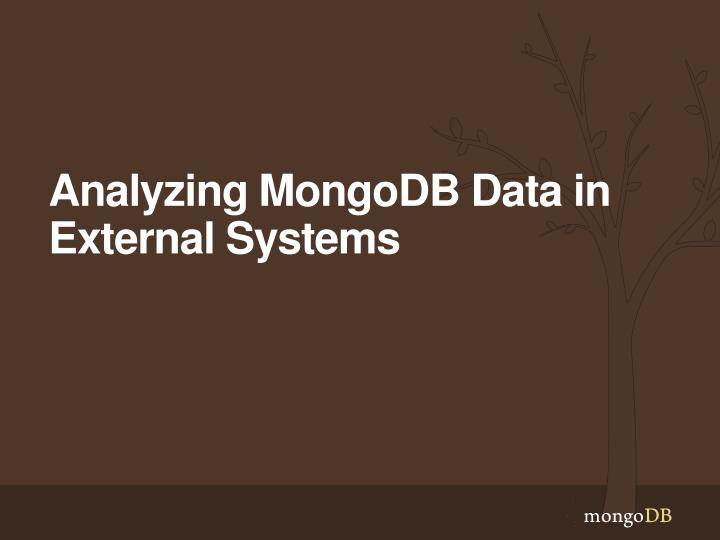 Analyzing MongoDB Data in External Systems