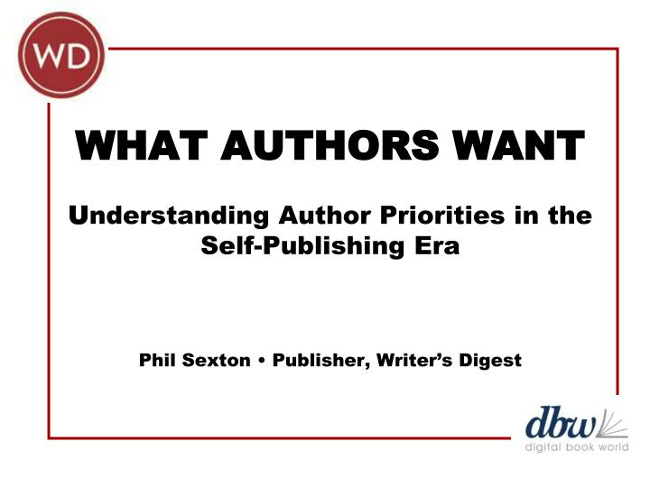 What authors want u nderstanding author priorities in the self publishing era