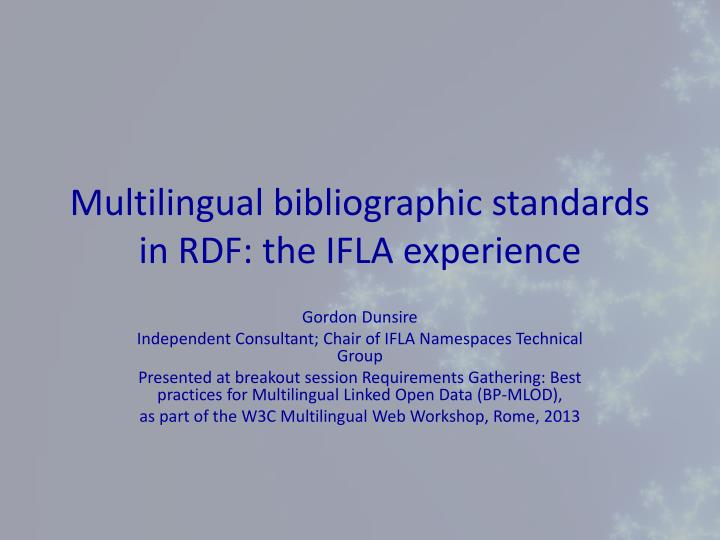 Multilingual bibliographic standards in rdf the ifla experience