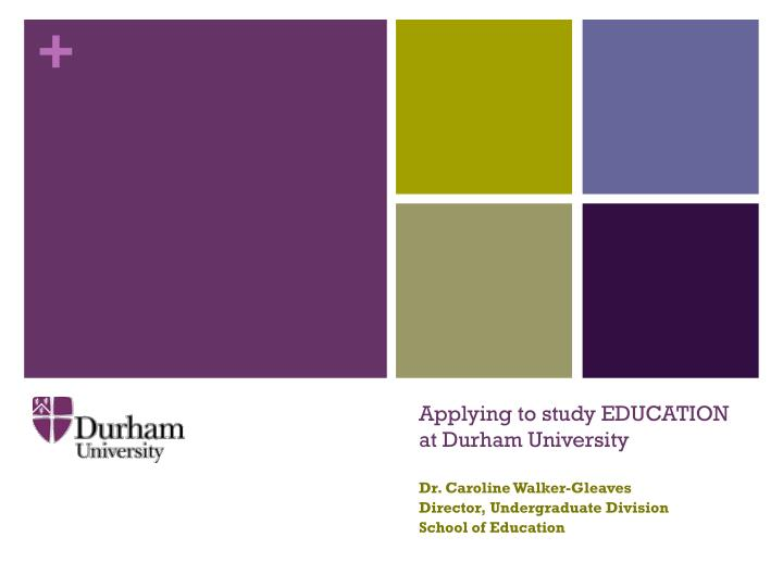 Applying to study education at durham university