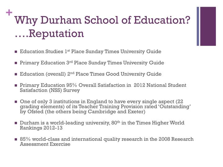 Why Durham School of Education? ….Reputation