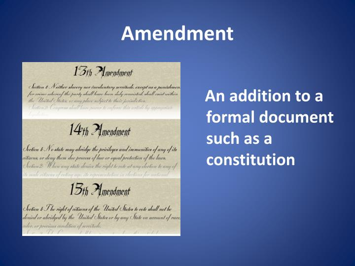 An addition to a formal document such as a constitution