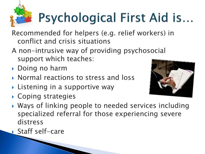 Psychological First Aid is…