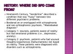 history where did bpd come from